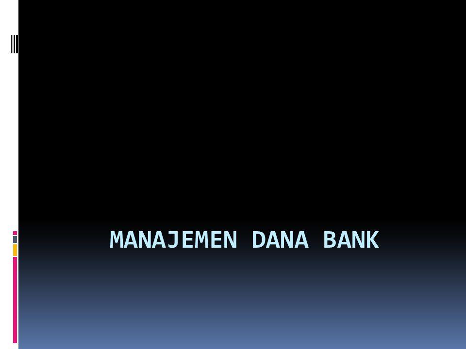 MANAJEMEN DANA BANK Bank dan Pembangunan Ekonomi