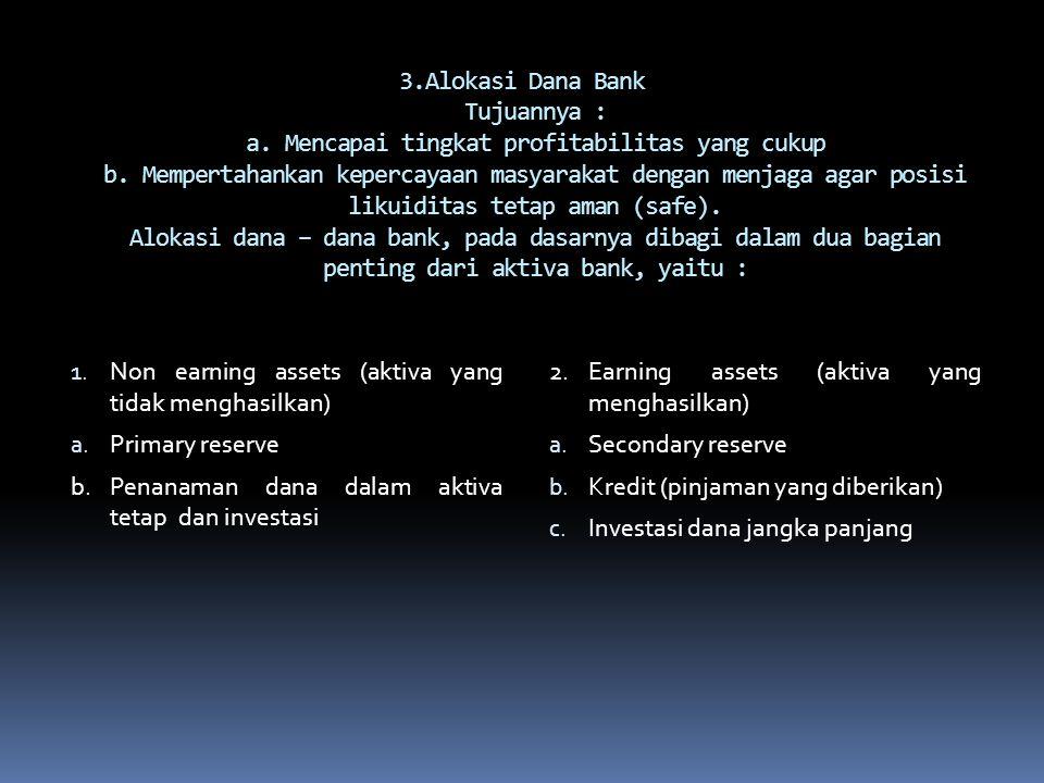 3. Alokasi Dana Bank Tujuannya : a