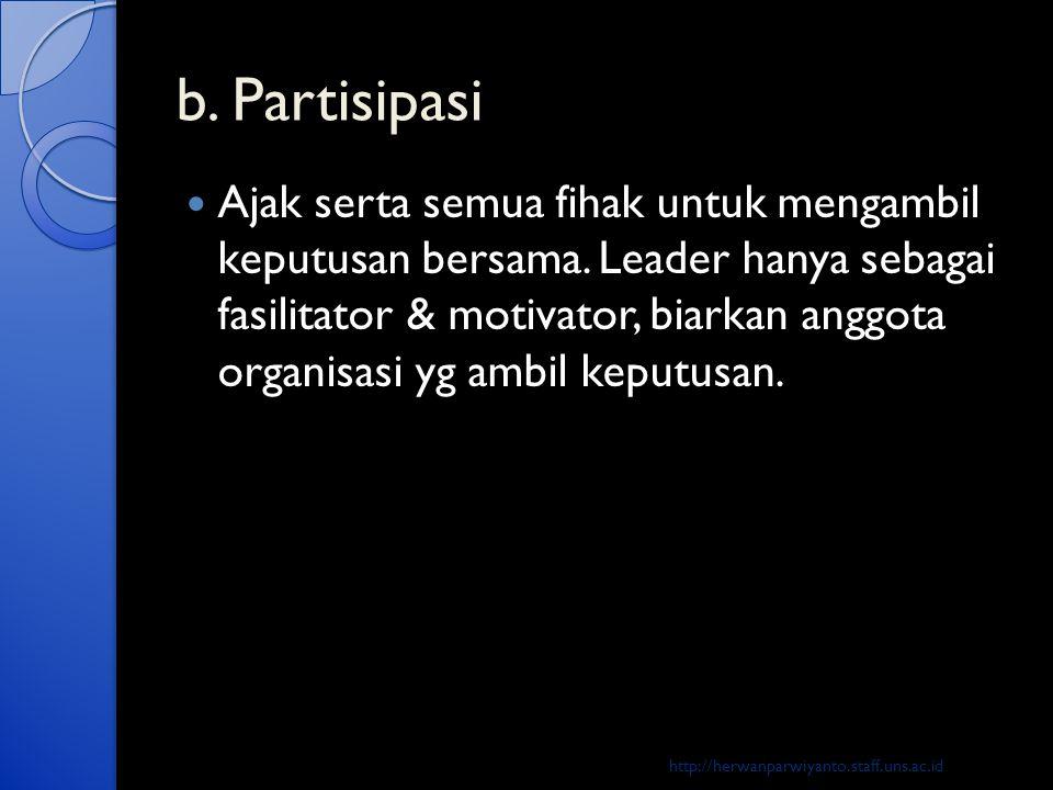 b. Partisipasi