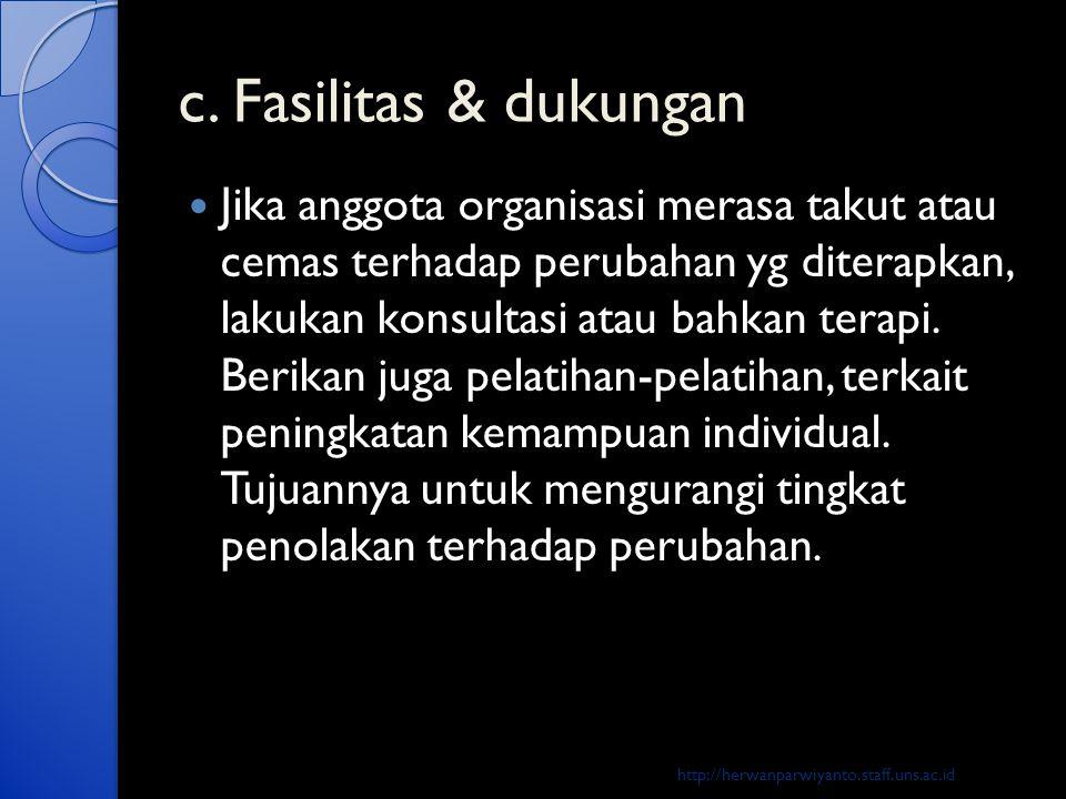 c. Fasilitas & dukungan