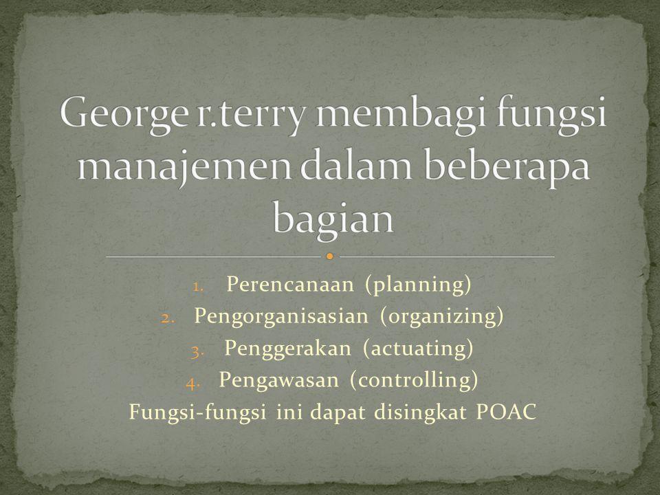 George r.terry membagi fungsi manajemen dalam beberapa bagian