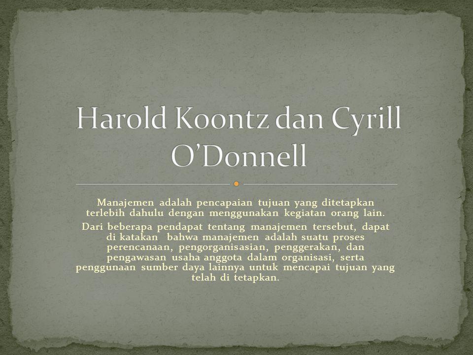 Harold Koontz dan Cyrill O'Donnell