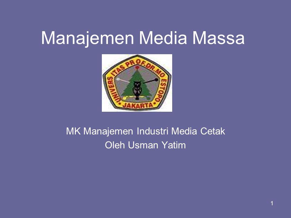 MK Manajemen Industri Media Cetak Oleh Usman Yatim