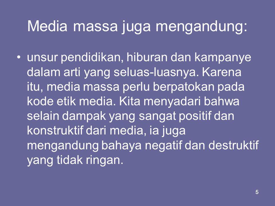 Media massa juga mengandung: