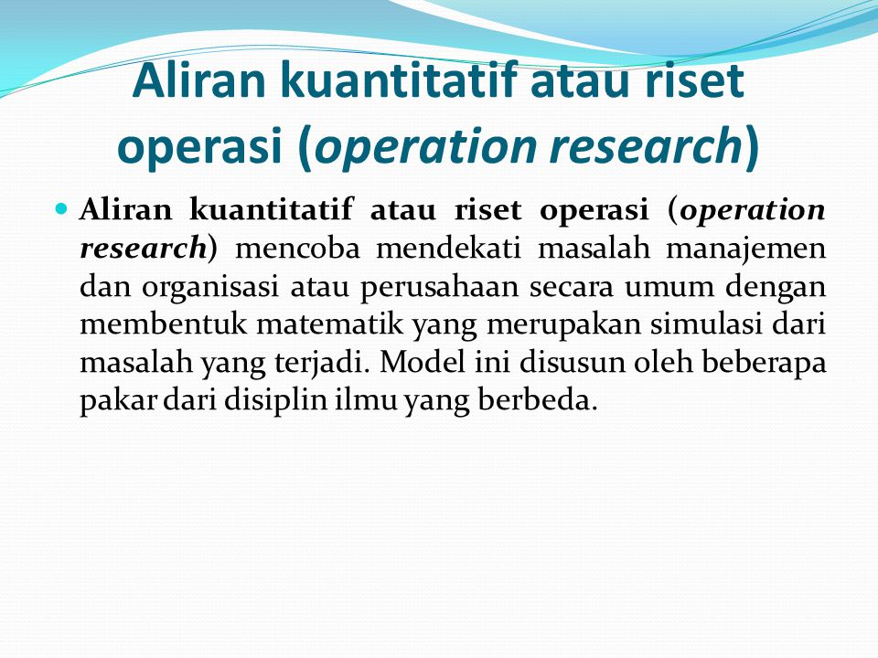 Aliran kuantitatif atau riset operasi (operation research)