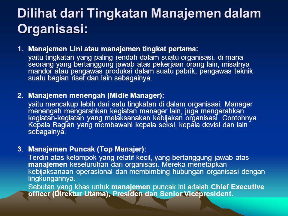 Dilihat dari Tingkatan Manajemen dalam Organisasi: