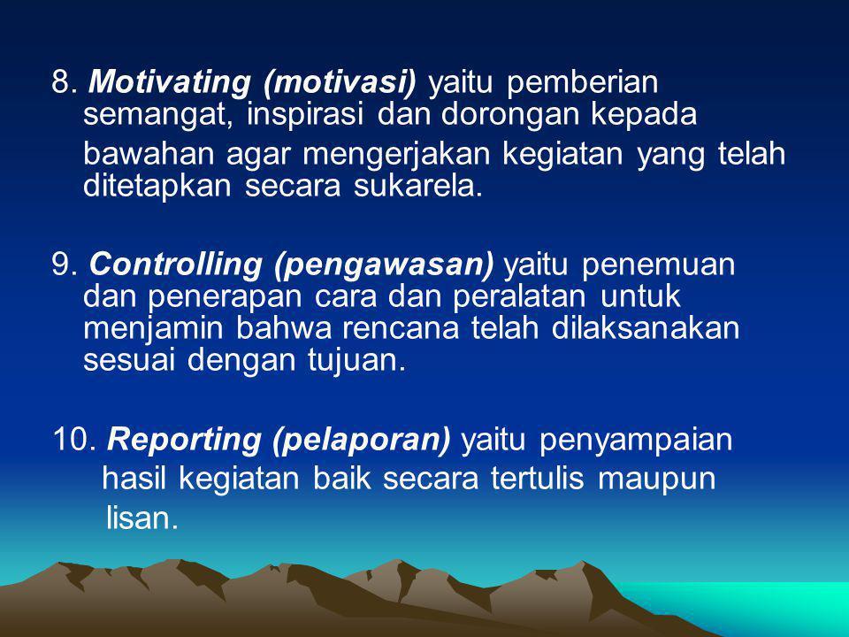 8. Motivating (motivasi) yaitu pemberian semangat, inspirasi dan dorongan kepada