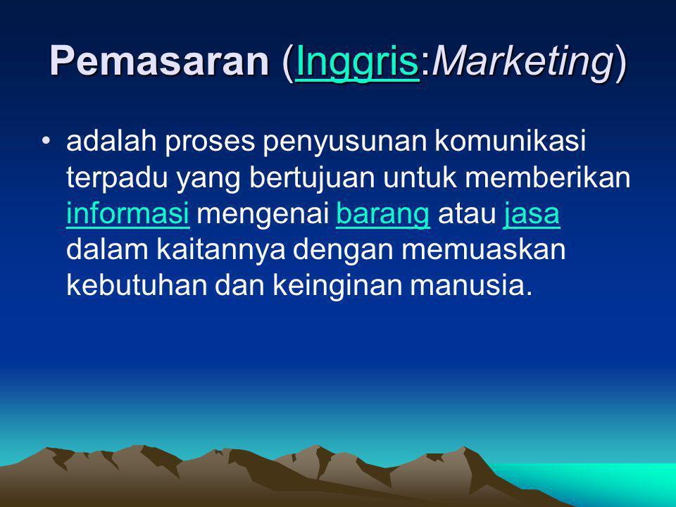 Pemasaran (Inggris:Marketing)