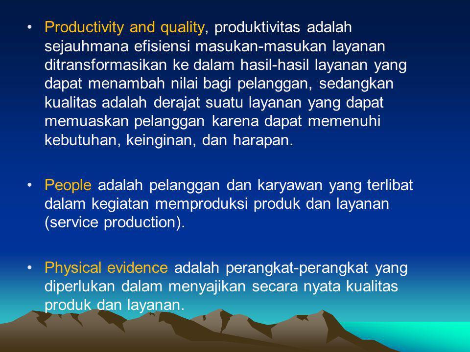 Productivity and quality, produktivitas adalah sejauhmana efisiensi masukan-masukan layanan ditransformasikan ke dalam hasil-hasil layanan yang dapat menambah nilai bagi pelanggan, sedangkan kualitas adalah derajat suatu layanan yang dapat memuaskan pelanggan karena dapat memenuhi kebutuhan, keinginan, dan harapan.