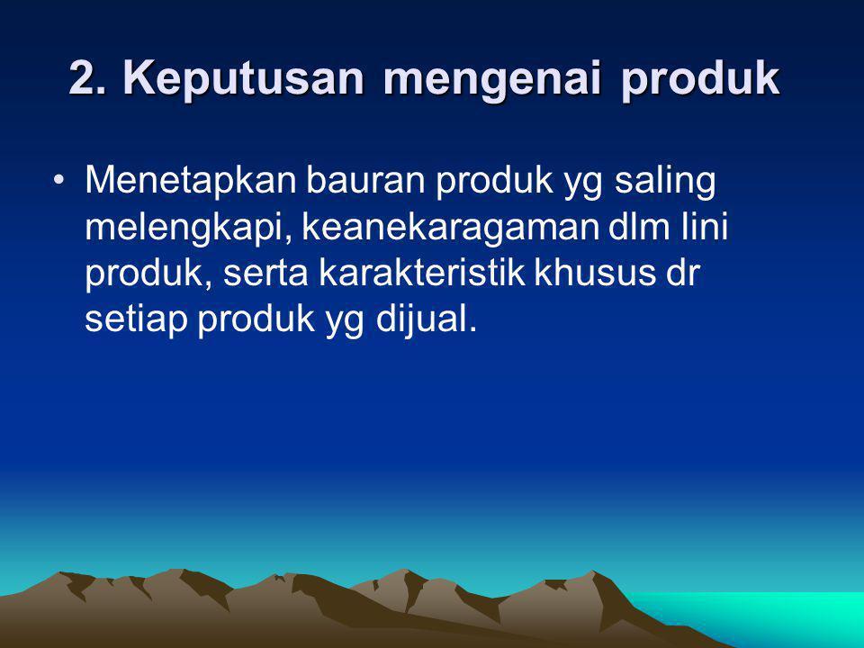 2. Keputusan mengenai produk