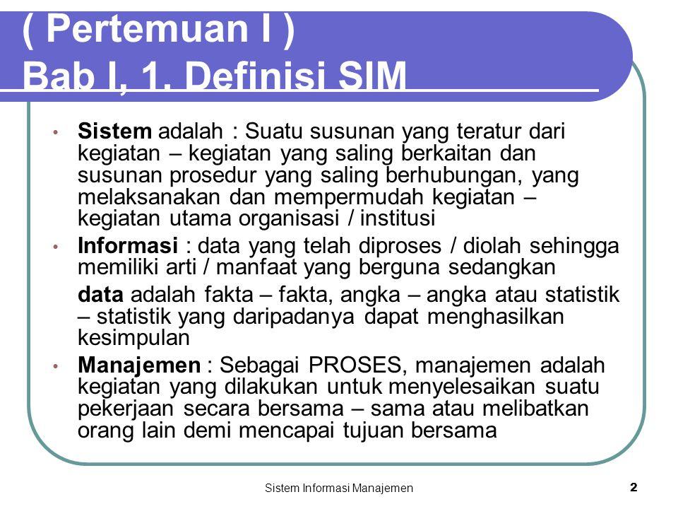 ( Pertemuan I ) Bab I, 1. Definisi SIM