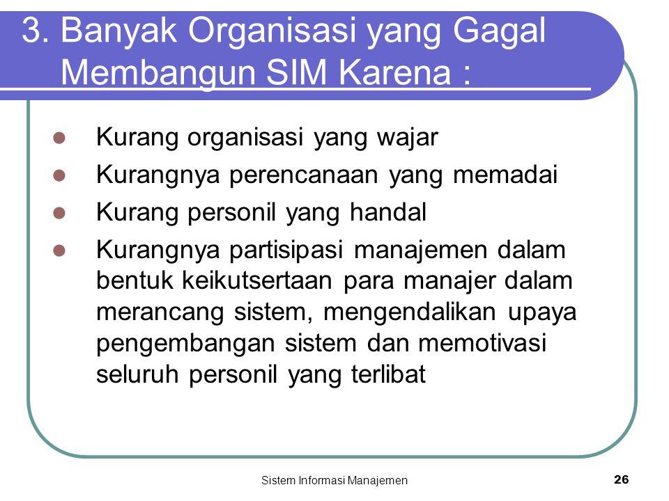 3. Banyak Organisasi yang Gagal Membangun SIM Karena :