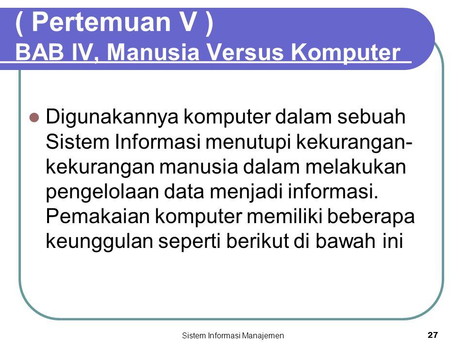 ( Pertemuan V ) BAB IV, Manusia Versus Komputer