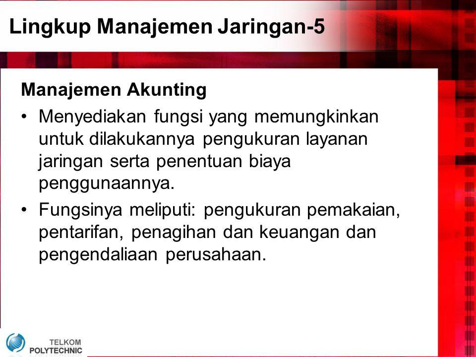 Lingkup Manajemen Jaringan-5