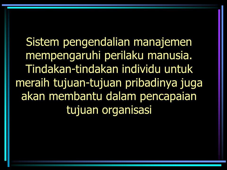 Sistem pengendalian manajemen mempengaruhi perilaku manusia