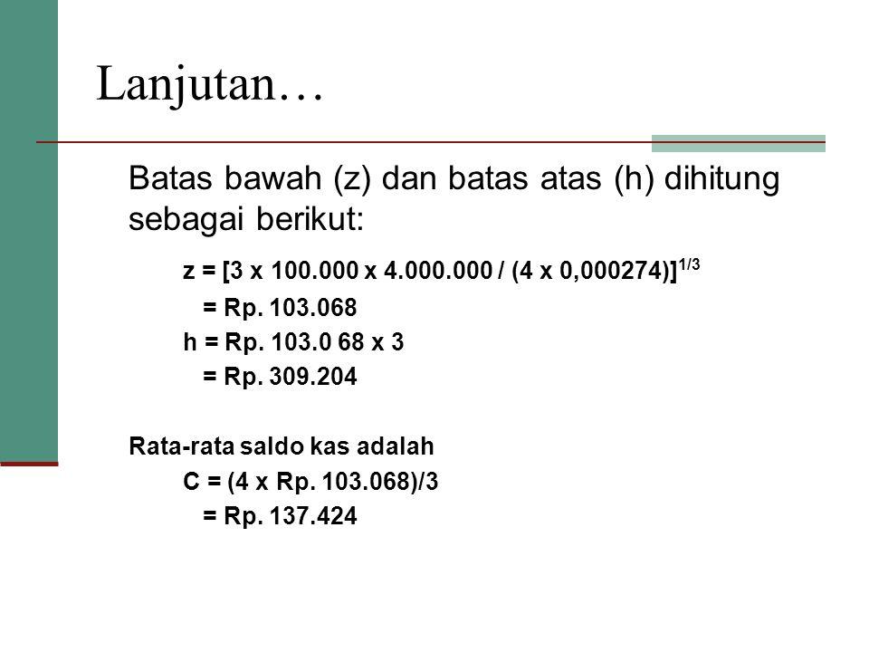 Lanjutan… Batas bawah (z) dan batas atas (h) dihitung sebagai berikut: