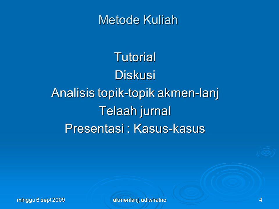 Analisis topik-topik akmen-lanj Telaah jurnal Presentasi : Kasus-kasus
