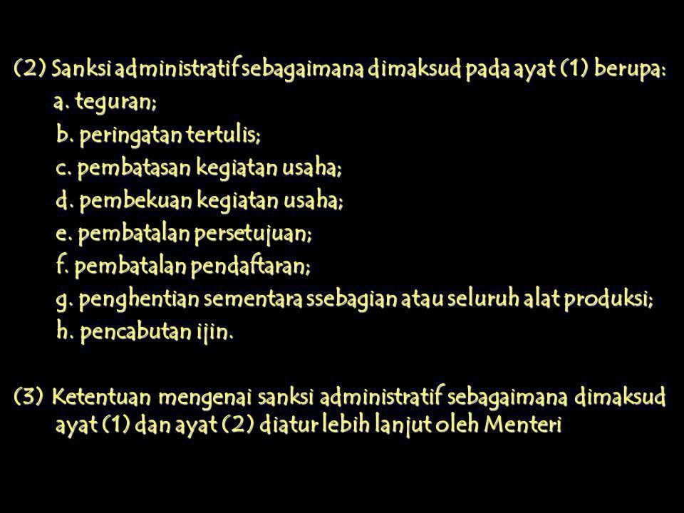 (2) Sanksi administratif sebagaimana dimaksud pada ayat (1) berupa: