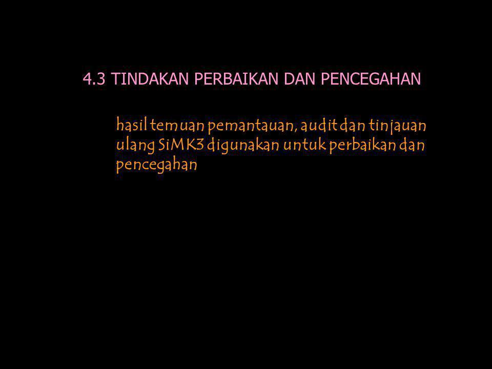 4.3 TINDAKAN PERBAIKAN DAN PENCEGAHAN