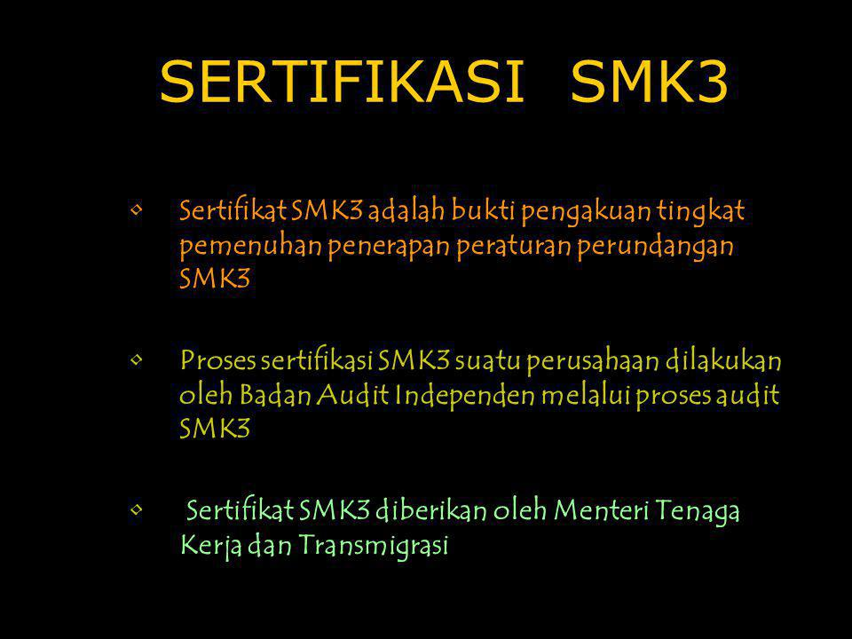 SERTIFIKASI SMK3 Sertifikat SMK3 adalah bukti pengakuan tingkat pemenuhan penerapan peraturan perundangan SMK3.