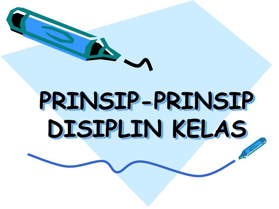 PRINSIP-PRINSIP DISIPLIN KELAS
