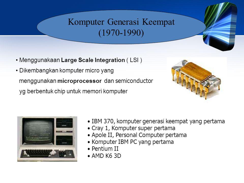 Komputer Generasi Keempat (1970-1990)