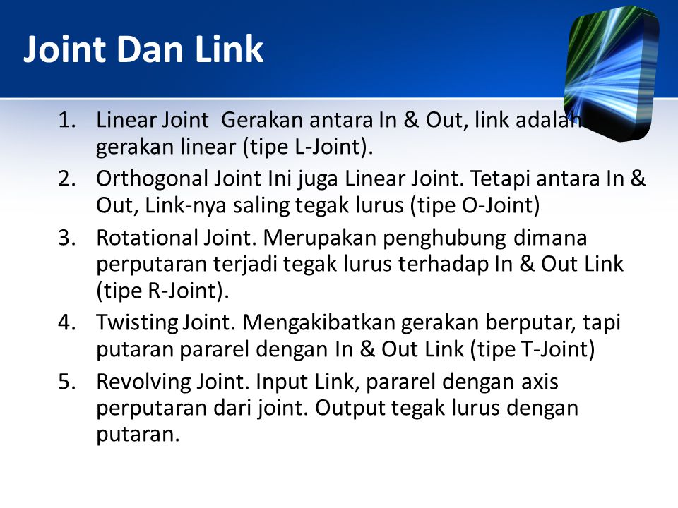 Joint Dan Link Linear Joint Gerakan antara In & Out, link adalah gerakan linear (tipe L-Joint).