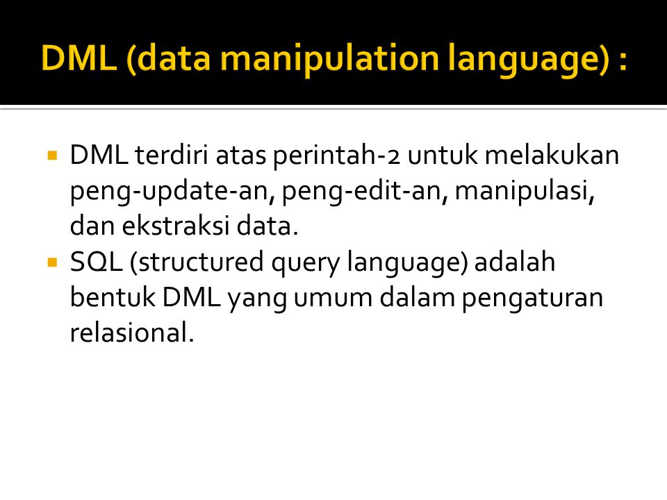 DML (data manipulation language) :