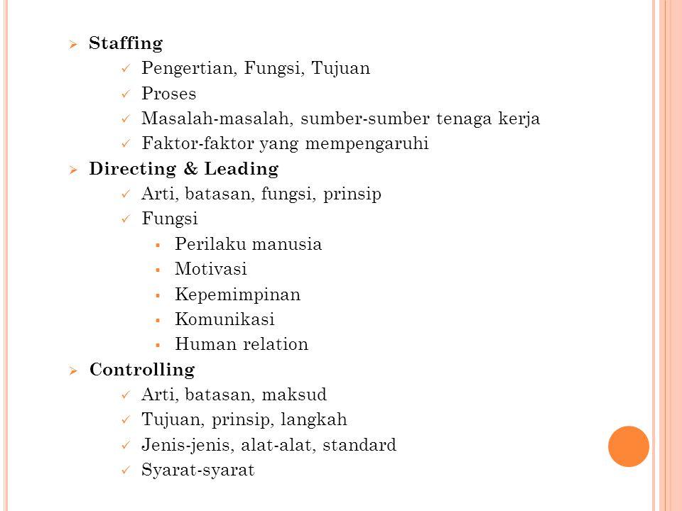 Staffing Pengertian, Fungsi, Tujuan. Proses. Masalah-masalah, sumber-sumber tenaga kerja. Faktor-faktor yang mempengaruhi.