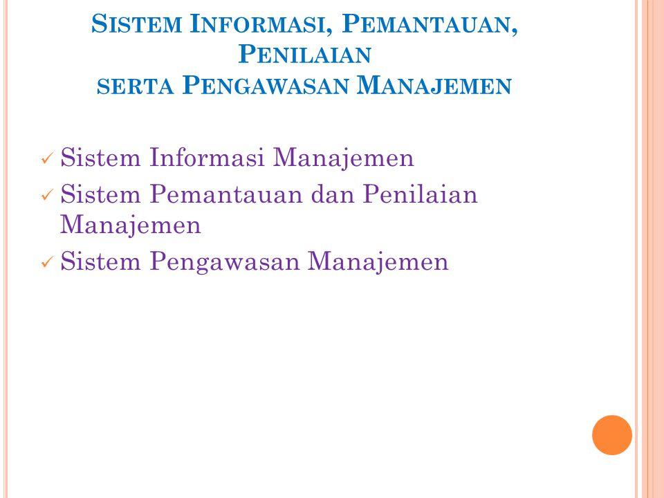 Sistem Informasi, Pemantauan, Penilaian serta Pengawasan Manajemen