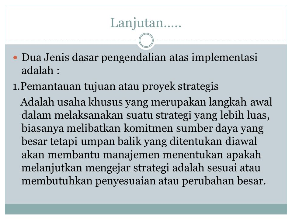 Lanjutan….. Dua Jenis dasar pengendalian atas implementasi adalah :