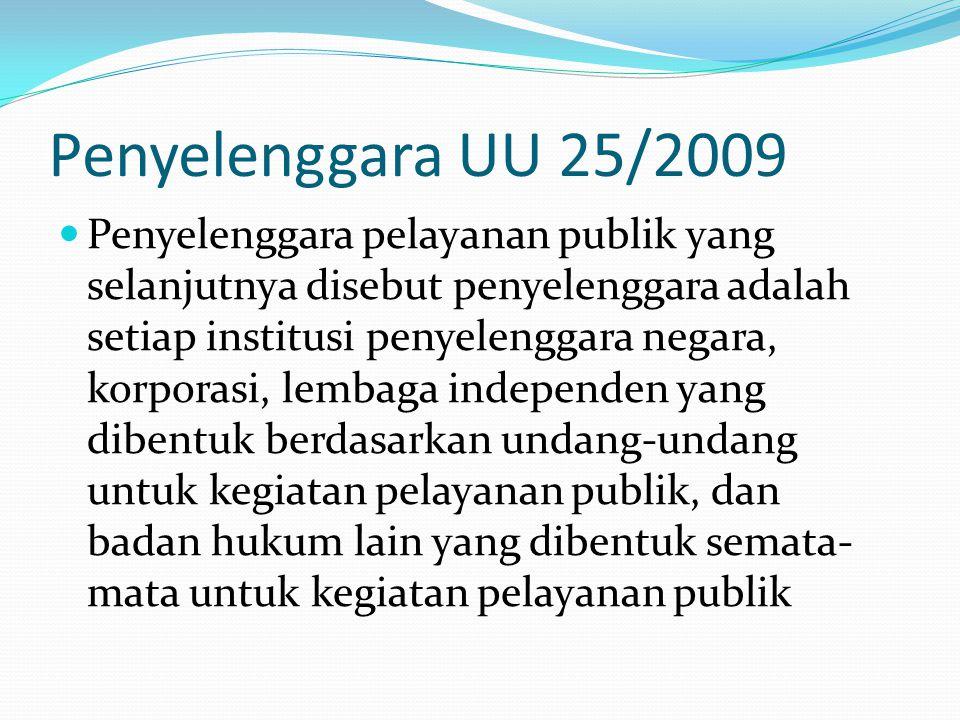 Penyelenggara UU 25/2009