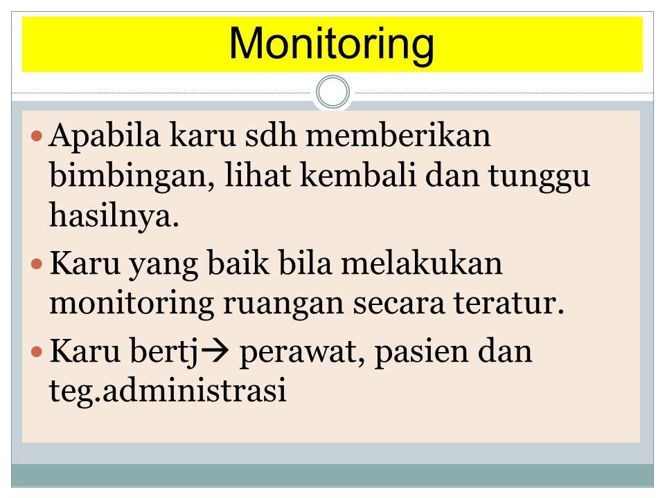 Monitoring Apabila karu sdh memberikan bimbingan, lihat kembali dan tunggu hasilnya.