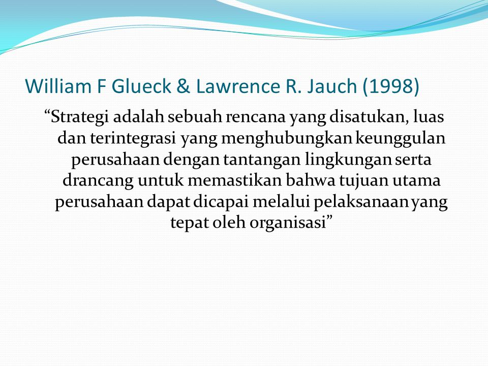 William F Glueck & Lawrence R. Jauch (1998)