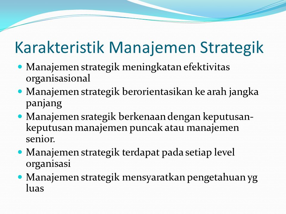 Karakteristik Manajemen Strategik