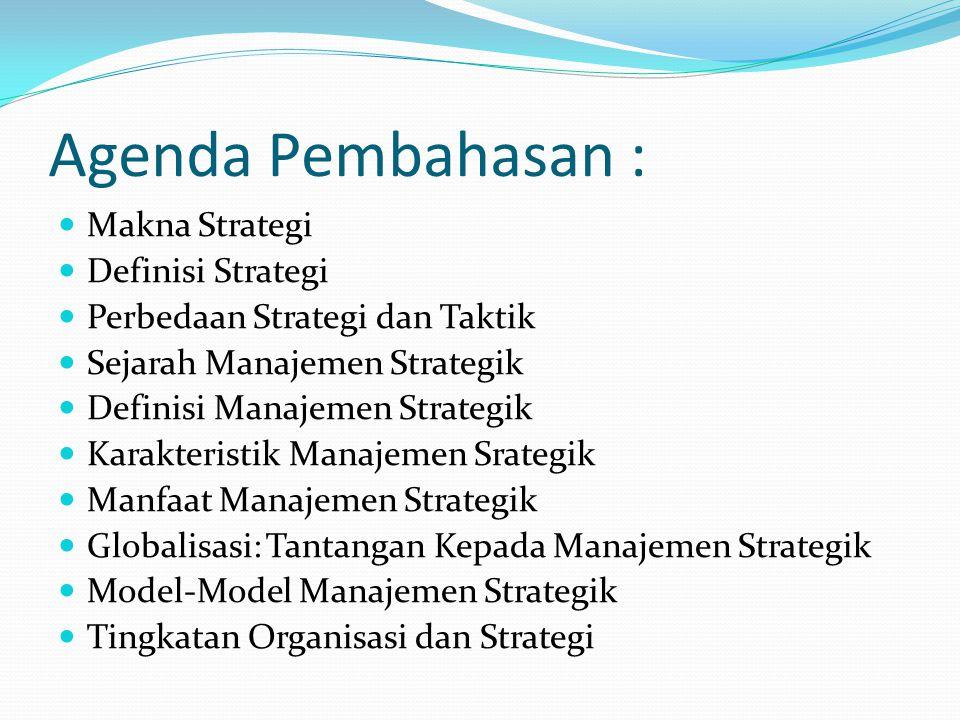 Agenda Pembahasan : Makna Strategi Definisi Strategi