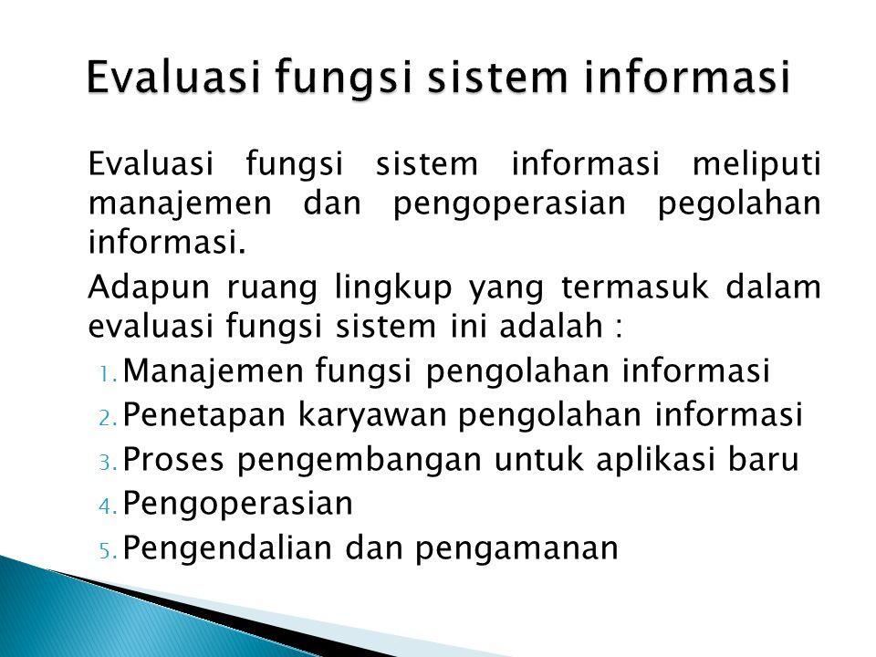 Evaluasi fungsi sistem informasi