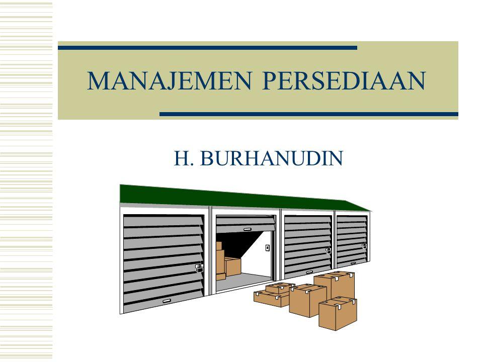 MANAJEMEN PERSEDIAAN H. BURHANUDIN