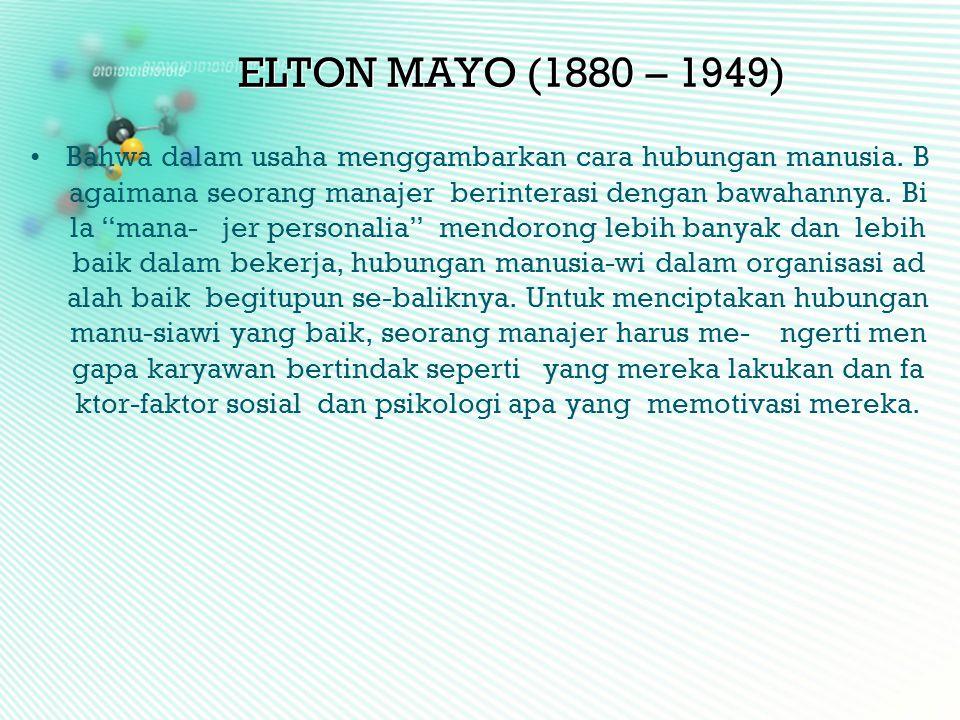 ELTON MAYO (1880 – 1949)