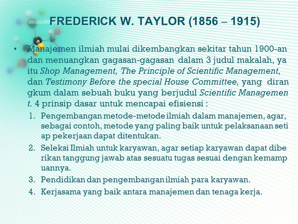 FREDERICK W. TAYLOR (1856 – 1915)