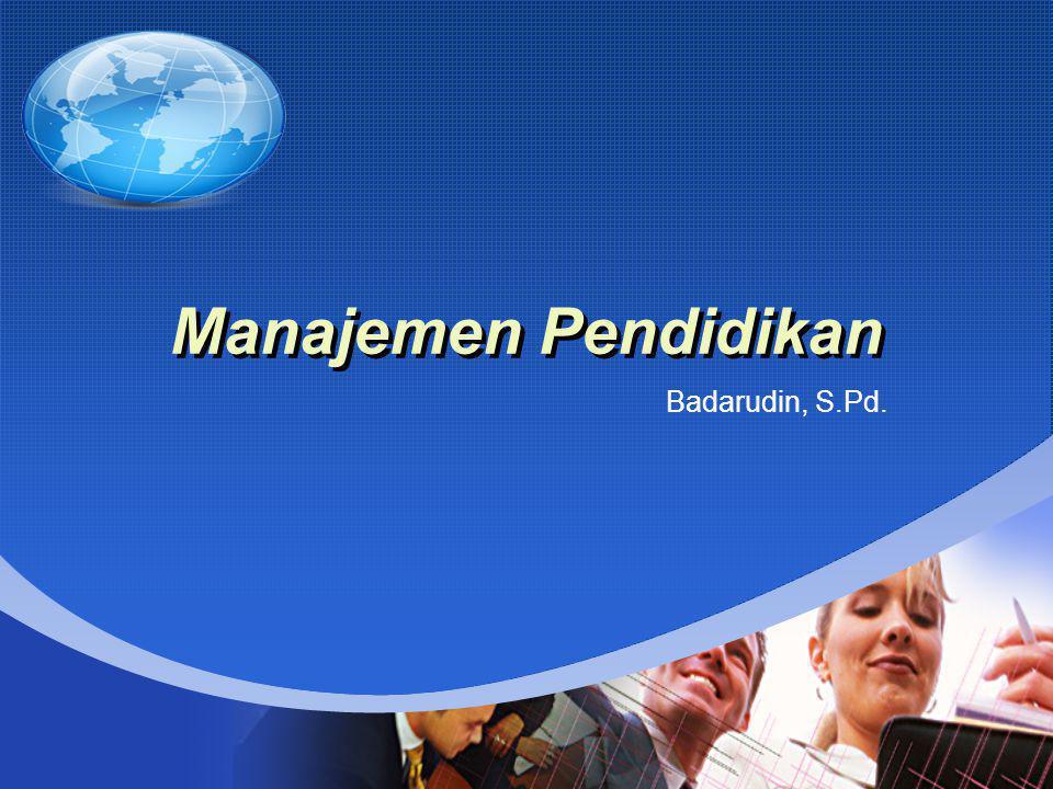 Manajemen Pendidikan Badarudin, S.Pd.