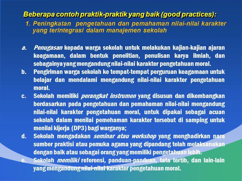 Beberapa contoh praktik-praktik yang baik (good practices):