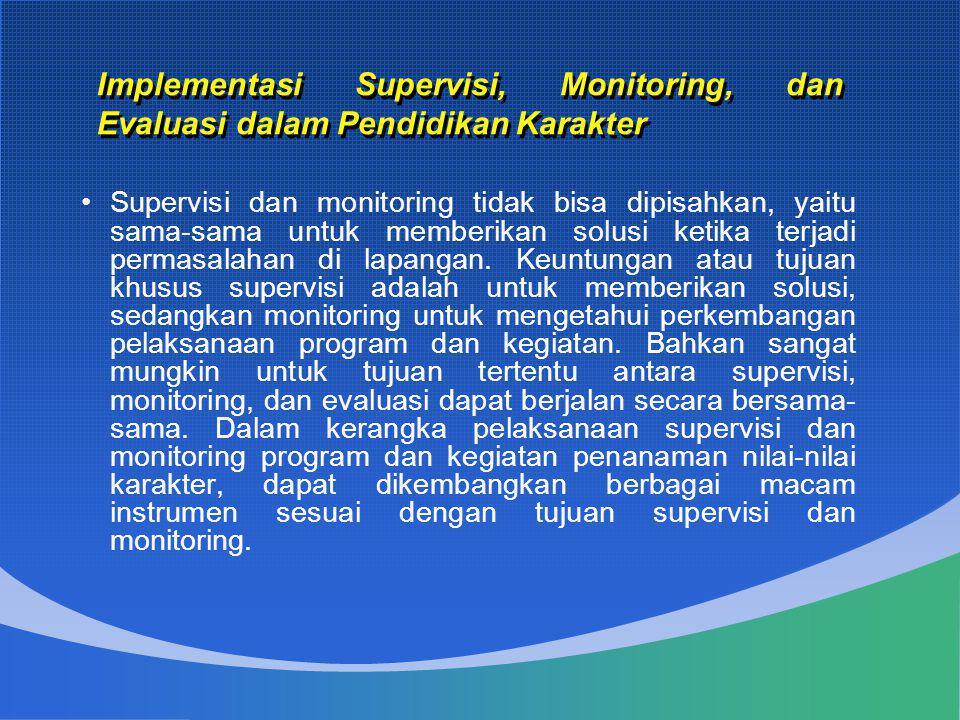 Implementasi Supervisi, Monitoring, dan Evaluasi dalam Pendidikan Karakter
