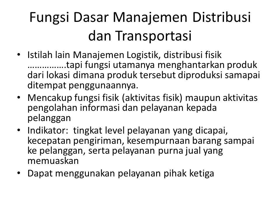 Fungsi Dasar Manajemen Distribusi dan Transportasi