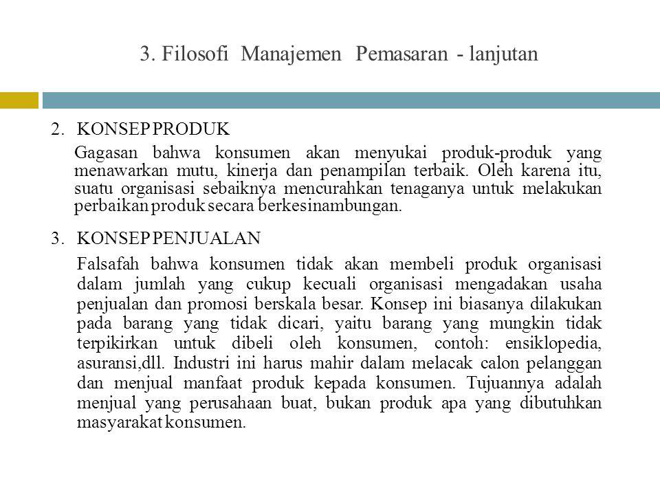 3. Filosofi Manajemen Pemasaran - lanjutan