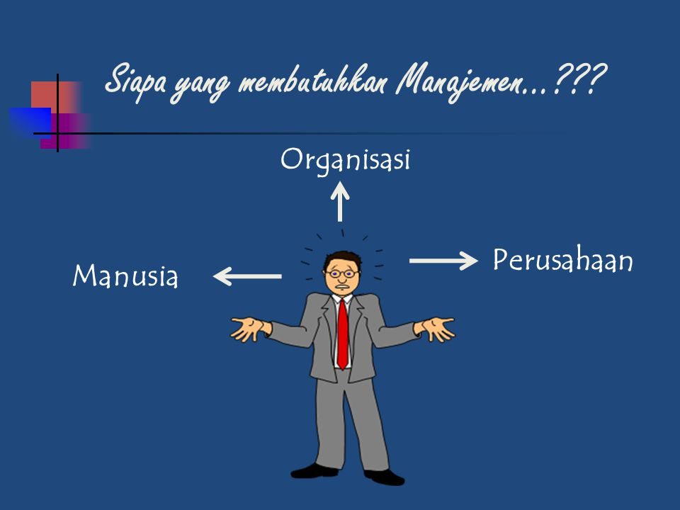 Siapa yang membutuhkan Manajemen…