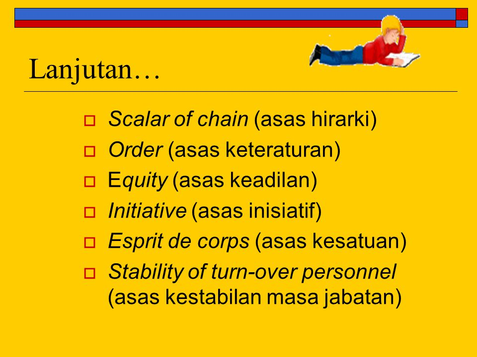 Lanjutan… Scalar of chain (asas hirarki) Order (asas keteraturan)