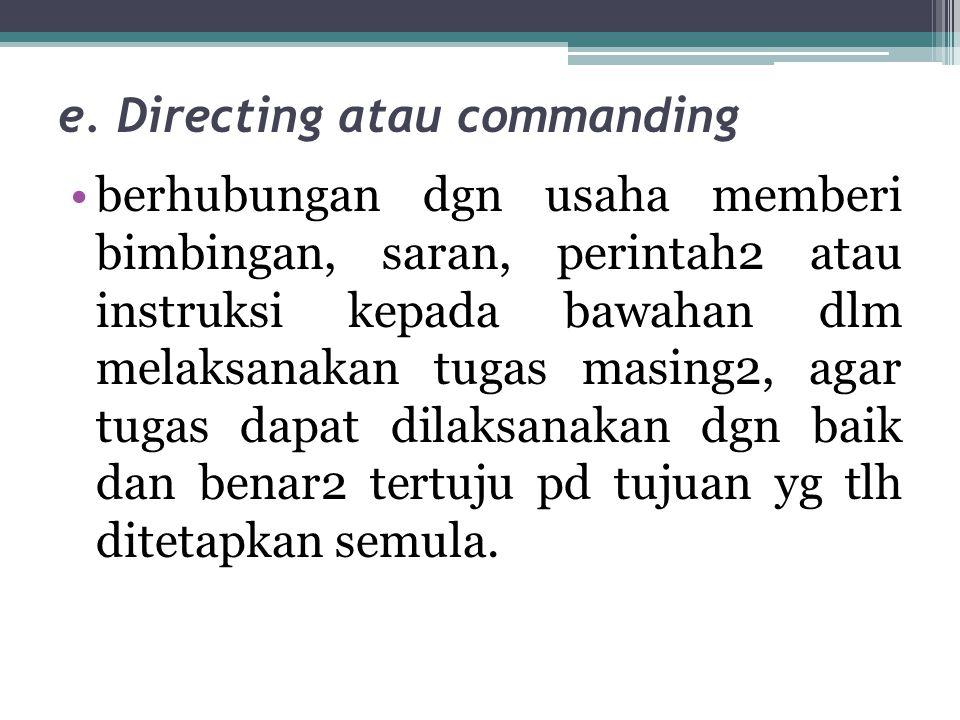 e. Directing atau commanding