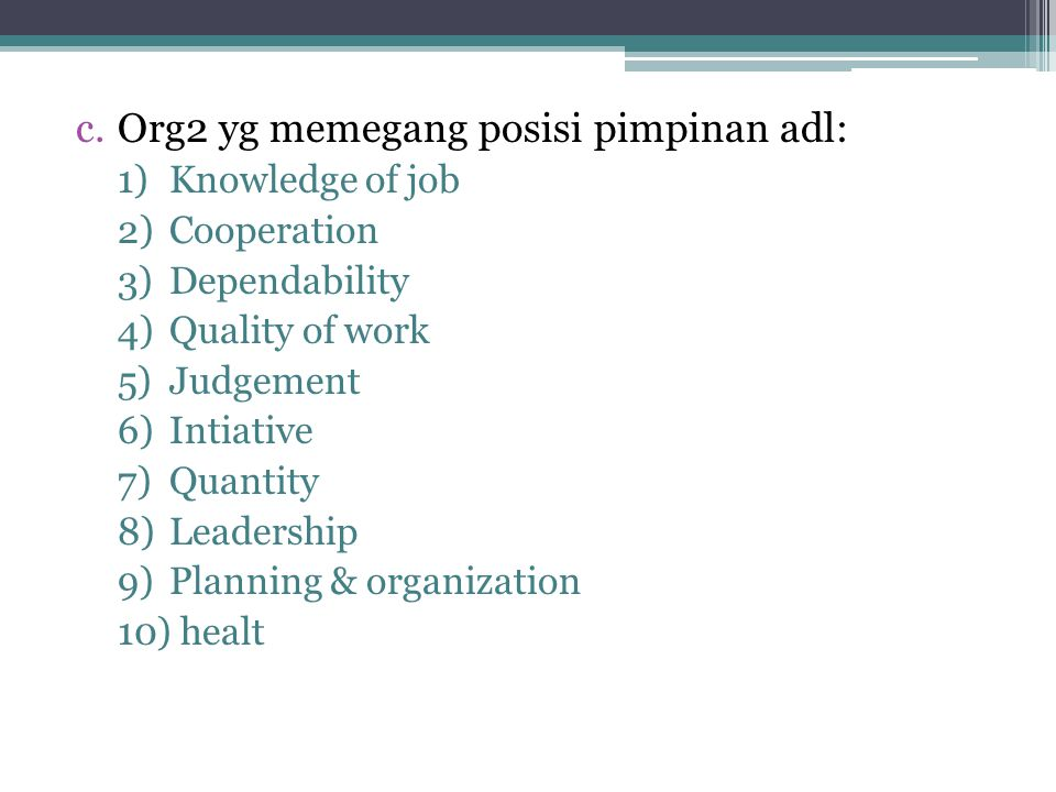 Org2 yg memegang posisi pimpinan adl: