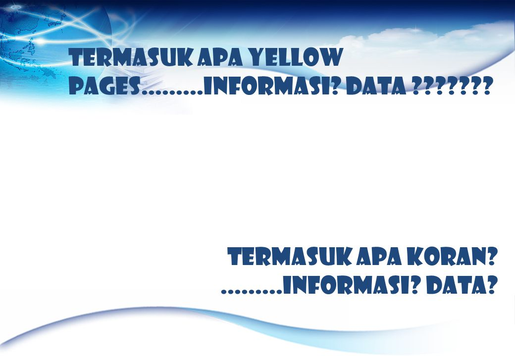 Termasuk Apa yellow pages.........Informasi Data